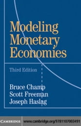 Modeling Monetary Economies ebook by Champ, Bruce