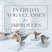 Everyday Yoga Classes for Improvers audiobook by Yoga 2 Hear, Sue Fuller
