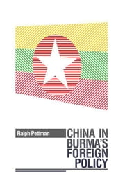 China in Burma's Foreign Policy ebook by Ralph Pettman
