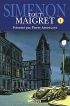 Tout Maigret T. 1 ebook by Georges SIMENON, Pierre ASSOULINE