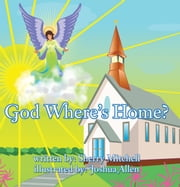 God Where's Home? ebook by Sherry Mitchell
