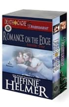 Romance on the Edge - Bundle Four (DEATH CACHE & DREAMWEAVER) ebook by Tiffinie Helmer