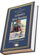 Grimm's Fairy Stories (Illustrated) (THE GREAT CLASSICS LIBRARY) ebook by Brothers Grimm