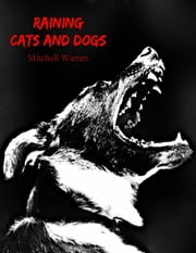 Raining Cats and Dogs ebook by Mitchell Warren