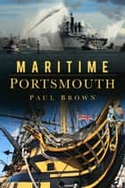 Maritime Portsmouth ebook by Paul Brown