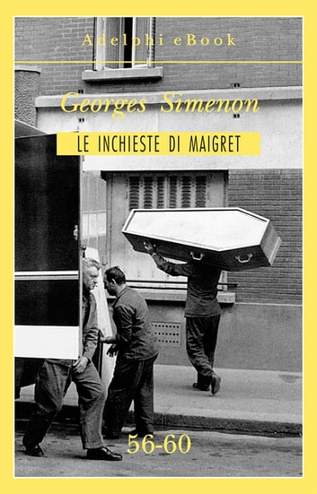 Le inchieste di Maigret 56-60 ebook by Georges Simenon