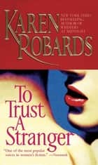 To Trust a Stranger ebook by Karen Robards