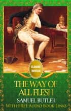 THE WAY OF ALL FLESH Popular Classic Literature ebook by Samuel Butler