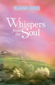Whispers from the Soul ebook by Elaine Doll