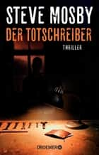 Der Totschreiber - Thriller ebook by Steve Mosby, Ulrike Clewing