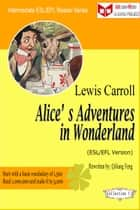 Alice's Adventures in Wonderland (ESL/EFL Version) ebook by Qiliang Feng