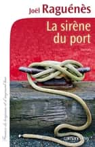 La Sirène du port ebook by Joël Raguénès