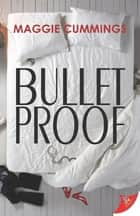 Bulletproof ebook by Maggie Cummings