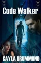 Code Walker ebook by Gayla Drummond