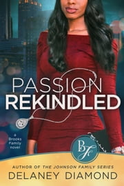 Passion Rekindled 電子書籍 by Delaney Diamond