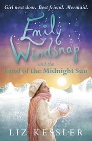 Emily Windsnap and the Land of the Midnight Sun ebook by Liz Kessler