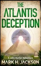The Atlantis Deception ebook by