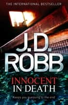 Innocent In Death - 24 ebook by J. D. Robb