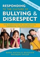 Responding to the Culture of Bullying and Disrespect ebook by Dr. Marie-Nathalie Beaudoin,Ms. Maureen E. Taylor