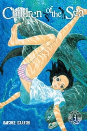 Children of the Sea, Vol. 3 ebook by Daisuke Igarashi