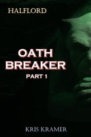 Oath Breaker Part 1 ebook by Kris Kramer