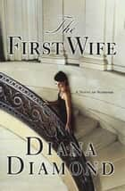 The First Wife ebook by Diana Diamond