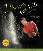 A Swing for Life: Revised and Updated ebook by Nick Faldo