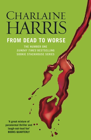 From Dead to Worse - A True Blood Novel ebook by Charlaine Harris