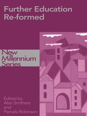Further Education Re-formed ebook by Pamela Robinson,Alan Smithers