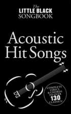 The Little Black Songbook: Acoustic Hits ebook by Wise Publications