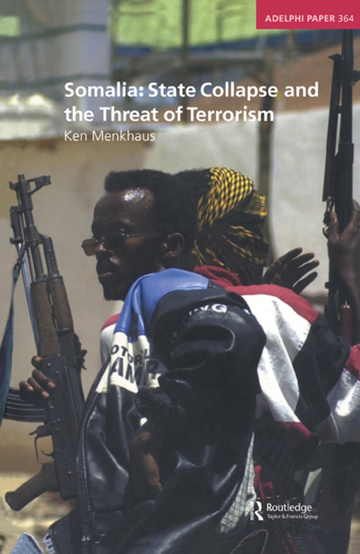 Somalia state collapse and the threat of terrorism ebook by ken somalia state collapse and the threat of terrorism ebook by ken menkhaus 9781136050008 rakuten kobo fandeluxe Epub