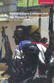 Somalia: State Collapse and the Threat of Terrorism ebook by Ken Menkhaus