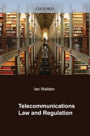 Telecommunications Law and Regulation ebook by Ian Walden