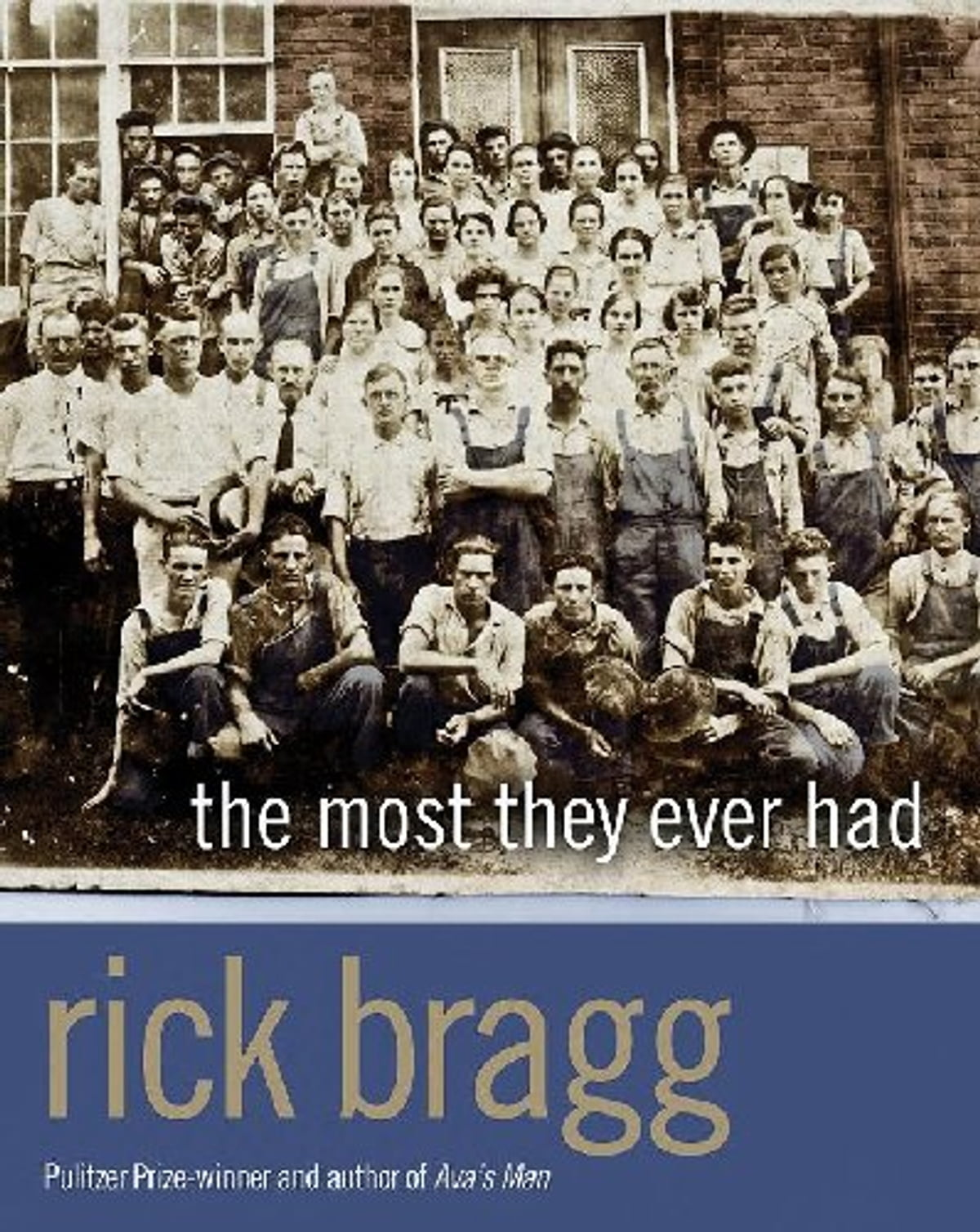 Image result for the most they ever had rick bragg