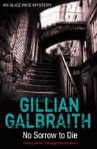No Sorrow to Die ebook by Gillian Galbraith