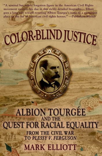 Color blind justice ebook by mark elliott 9780199888085 color blind justice albion tourge and the quest for racial equality from the fandeluxe PDF