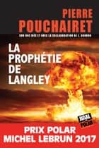 La prophétie de Langley - Prix Polar Michel Lebrun 2017 ebook by L. Gordon, Pierre Pouchairet