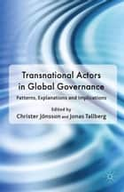 Transnational Actors in Global Governance ebook by Christer Jönsson,Jonas Tallberg