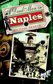 Dead Man in Naples ebook by Michael Pearce