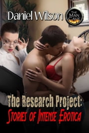 The Research Project - Stories of Intense Erotica ebook by Daniel Wilson Randle