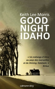 Good night Idaho eBook by Keith Lee Morris