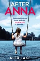 After Anna eBook von Alex Lake
