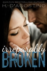Irreparably Broken ebook by Heather D'Agostino