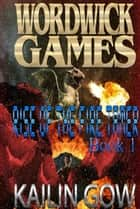 Rise of the Fire Tamer (Wordwick Games #1) - Second Edition - Wordwick Games Series, #1 ebook by Kailin Gow