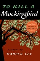Ebook To Kill a Mockingbird di Harper Lee