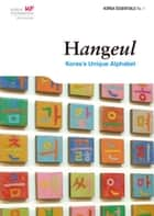 Hangeul - Korea's unique Alphabet ebook by Robert Koehler