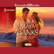 Wanted by Her Lost Love audiobook by Maya Banks