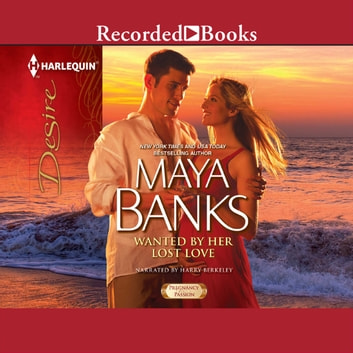 Wanted by Her Lost Love livre audio by Maya Banks