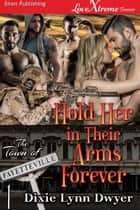 Hold Her in Their Arms Forever ebook by