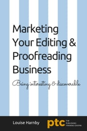 Marketing Your Editing & Proofreading Business ebook by Louise Harnby